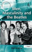 Men, Masculinity And The Beatles By Martin King English Hardcover Book Free Sh