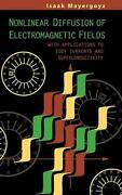 Nonlinear Diffusion Of Electromagnetic Fields With Applications To Eddy Current