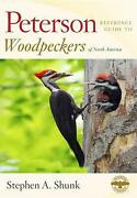 Peterson Reference Guide To Woodpeckers Of North America By Stephen Shunk Engli