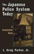 The Japanese Police System Today A Comparative Study A Comparative Study By L.