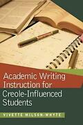 Academic Writing Instruction For Creole-influenced Students By Vivette Milson-wh
