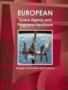 European Space Agency And Programs Handbook Strategic Information And Contacts