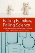 Failing Families, Failing Science Work-family Conflict In Academic Science By A