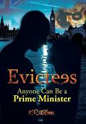 Evictees Anyone Can Be A Prime Minister By K.r. Wilson English Hardcover Book