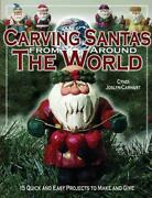 Carving Santas From Around The World 15 Quick And Easy Projects To Make And Giv