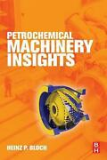 Petrochemical Machinery Insights By Heinz P. Bloch English Paperback Book Free