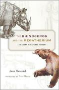 The Rhinoceros And The Megatherium An Essay In Natural History By Juan Pimentel