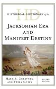 Historical Dictionary Of The Jacksonian Era And Manifest Destiny By Mark R. Chea