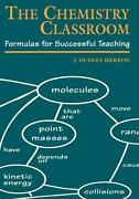 The Chemistry Classroom Formulas For Successful Teaching By J. Dudley Herron E