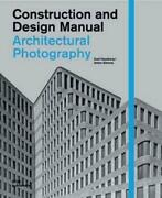 Architectural Photography Construction And Design Manual By Axel Hausberg Engl