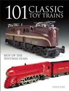101 Classic Toy Trains Best Of The Postwar Years By Roger Carp English Paperb