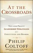 At The Crossroads Not-for-profit Leadership Strategies For Executives And Board