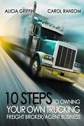 10 Steps To Owning Your Own Trucking Freight Broker/agent Business By Mrs Alici