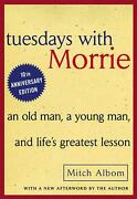 Tuesdays With Morrie An Old Man A Young Man And Lifeand039s Greatest Lesson By Mit