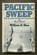 Pacific Sweep 5th And 13th Fighter Comds. In Wwii By Wm Hess - 1974 1st Ed. In Dj