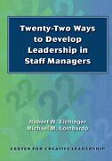 Twenty-two Ways To Develop Leadership In Staff Managers By Robert W. Eichinger