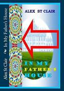 In My Fatherand039s House Financial Healing Clinics By Alex St Clair English Paper