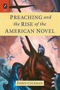 Preaching And The Rise Of The American Novel By Dawn Coleman English Paperback