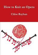 How To Knit An Opera By Rayban English Paperback Book Free Shipping