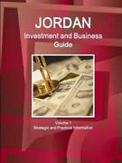 Jordan Investment And Business Guide Volume 1 Strategic And Practical Informatio