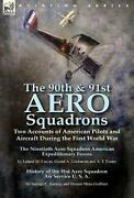 90th And 91st Aero Squadrons Two Accounts Of American Pilots And Aircraft During