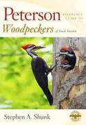 Peterson Reference Guide To Woodpeckers Of North America - Shunk, Stephen A. - N
