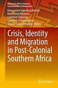 Crisis, Identity And Migration In Post-colonial Southern Africa English Hardco