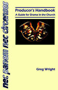 Producerand039s Handbook A Guide For Drama In The Church By