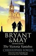The Victoria Vanishes Bryant And May Book... By Fowler Christopher 055381799x