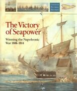 The Victory Of Seapower 1806-14 Chatham Pictor... By Woodman Richard Hardback