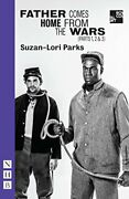 Father Comes Home From The Wars Parts 1 2 And ... By Suzan-lori Parks 1848425503