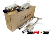 Srs Type-re Catback Exhaust System 2004 - 2008 Acura Tsx Dual Tip 04 05 06 Burn
