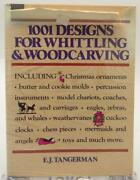 1001 Designs For Whittling And Woodcarving 1979 E. J. Tangerman Illiustrated Hc Dj