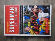 Superman On The Couch What Superheroes Really Tell Us About Ourselves And Our S