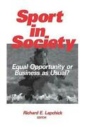 Sport In Society Equal Opportunity Or Business As Usual By Richard Lapchick E