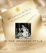 In The Kennedy Style Menus And Recipes By White House C... By Baldrige Letitia