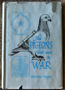 Rare Signed Gordon H. Hayes The Pigeons That Went To War First Edition Hc/dj