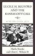Lucile H. Bluford And The Kansas City Call Activist Voice For Social Justice By