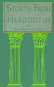 Stories Of The East From Herodotus By Church Alfred J.