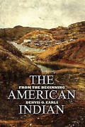 The American Indian From The Beginning By Earls Denvis O.