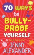 70 Ways To Bully-proof Yourself By Jenny Alexander Paperback Book Free Shipping