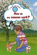 How Do My Senses Work I Want To Know About By Mike Jackson Book The Fast Free
