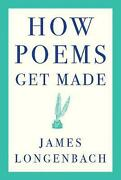 How Poems Get Made By James Longenbach English Paperback Book Free Shipping