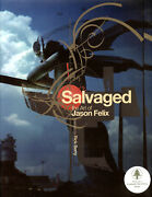 Salvaged The Art Of Jason Felix Coffe Table Hc New Signed 1st Edition