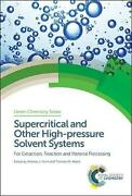 Supercritical And Other High-pressure Solvent Systems For Extraction Reaction