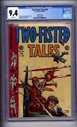 Cgc E.c Gaines Copy Two-fisted Tales 40 Nm 9.4 White Pages E.c 1955