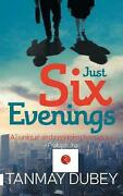 Just Six Evenings By Tanmay Dubey English Paperback Book Free Shipping