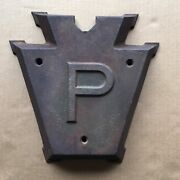 Keystone R R Marker -cast Iron - Pennsylvania Railroad With P Only Not Prr