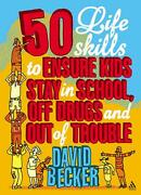 50 Life Skills To Ensure Kids Stay In School, Off Drugs And Out Of Trouble By Da