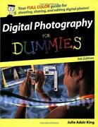 Digital Photography For Dummies For Dummies Computers By Julie Adair King